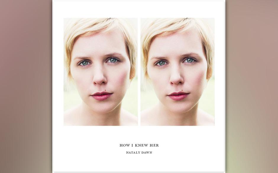 Nataly Dawn- 'How I Knew Her'. Westcoast-Pop und Old-Time-Feeling von einer Missionarstochter.