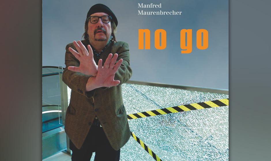 Manfred Maurenbrecher - 'No Go'. Die vorzügliche Band spielt meistens griffig-rustikal nach Art von Tom Waits oder Element O