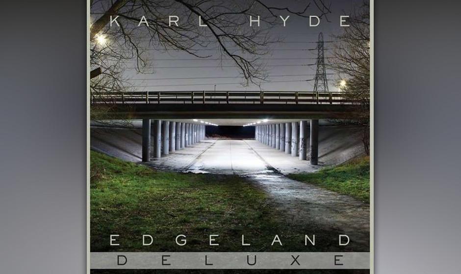 Karl Hyde - 'Edgeland'. Das Debüt-Album des Underworld-Mitglieds bietet bedächtigen Regenwetter-Elektro.