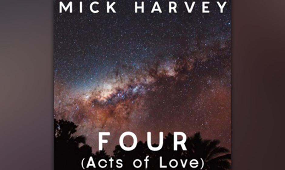 Mick Harvey - 'Four (Acts Of Love)'. Stark bis brüchig sind die Songs des Ex-Bad-Seeds-Mitglieds zum Themenkosmos romantisch