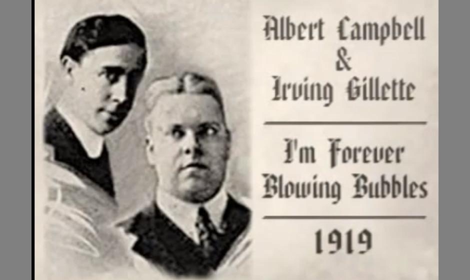 Albert C. Campbell & Henry Burr – 'I'm Forever Blowing Bubbles'. Bereits im Jahre 1919 für ein US-Musical komponiert, avan