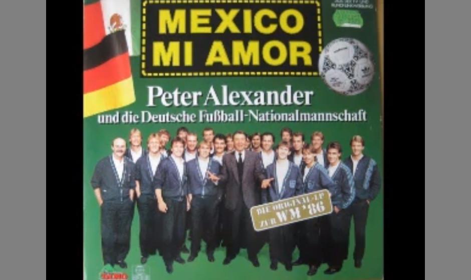 Peter Alexander & die Fußballnationalmannschaft - 'Hasta Mañana Mexico'. 'Hände aus den Hosentaschen, Jungs!' Von Ralph Si