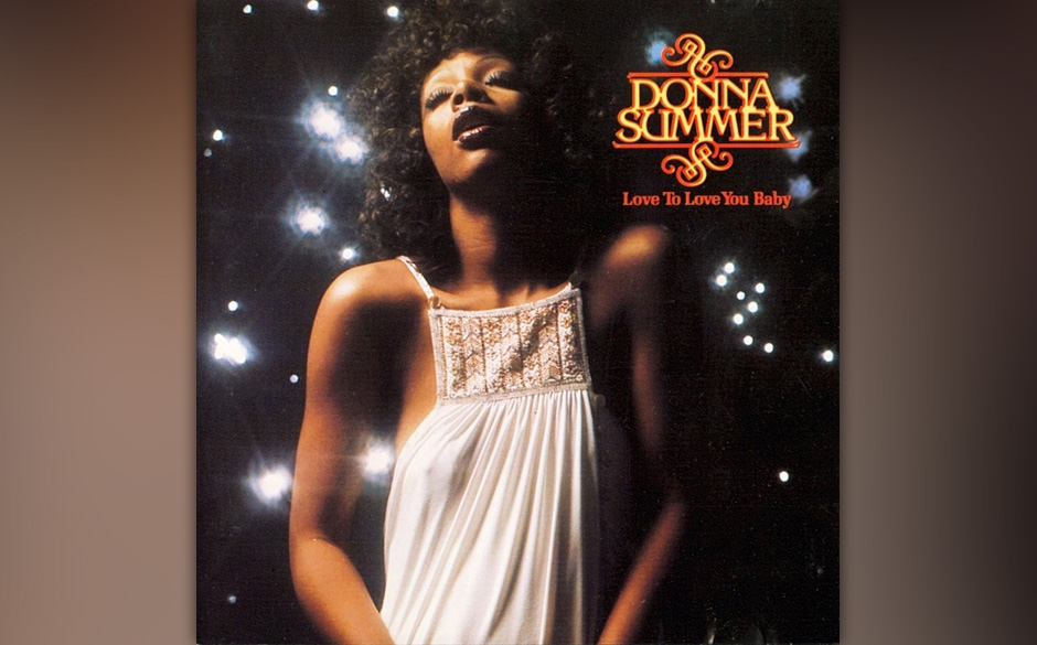 Donna Summer - 'Love To Love You Baby'.