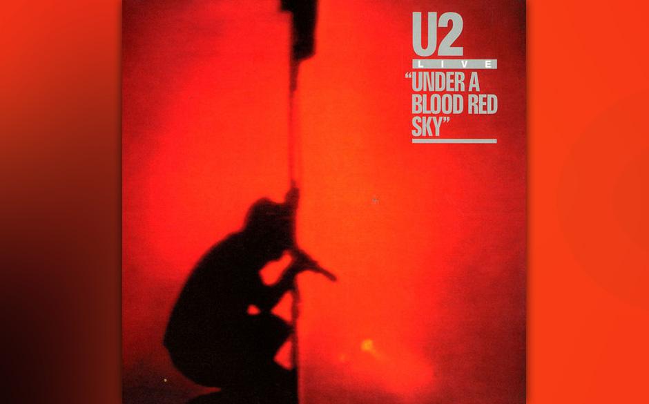 """50. U2 - Under A Blood Red Sky (1983)  Nur eine """"Mini-LP"""", aber ein Dokument der Macht, die U2 schon 1983 live waren: """""""