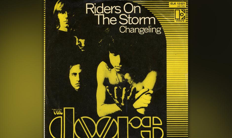 7. Riders On The Storm. Natürlich, The Doors waren im engeren  Sinne nie eine amtliche Discotruppe wie, sagen wir, KC and th