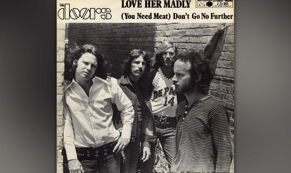 9. Love Her Madly. Aus dem trockenen Bluesrock-Acker sprossen manchmal die lieblichsten Pop- Blümchen. Auf fast jedem Doors-