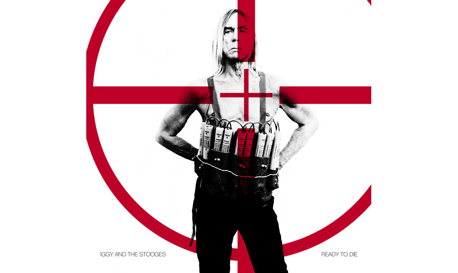 Iggy & The Stooges –Ready To Die