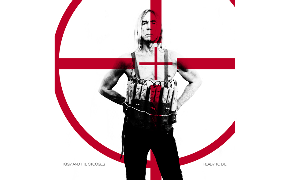 Iggy & The Stooges – Ready To Die