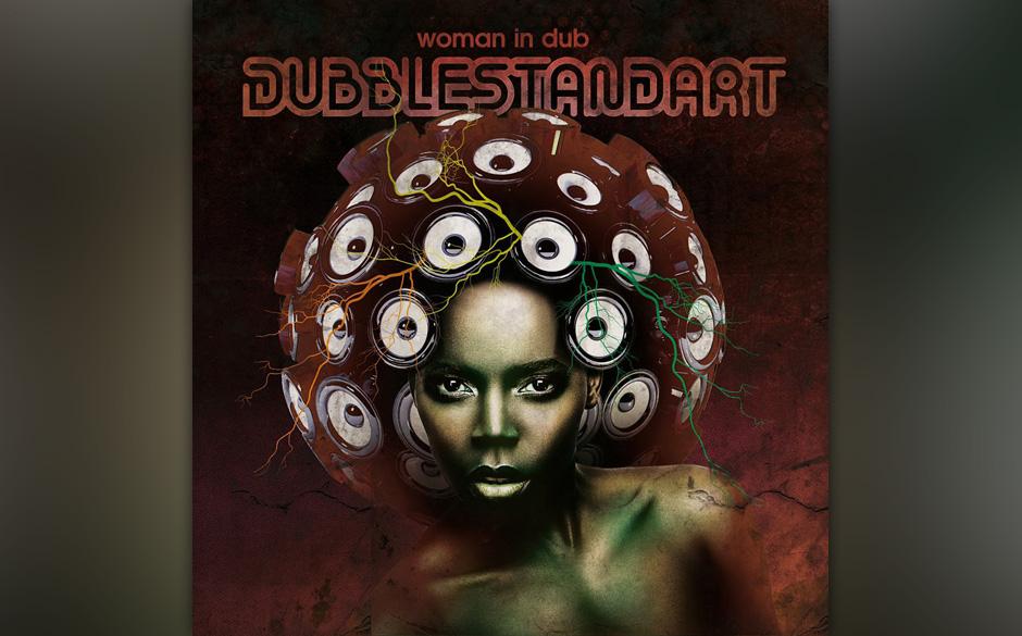 Dubblestandart - 'Woman In Dub' (21.6.)