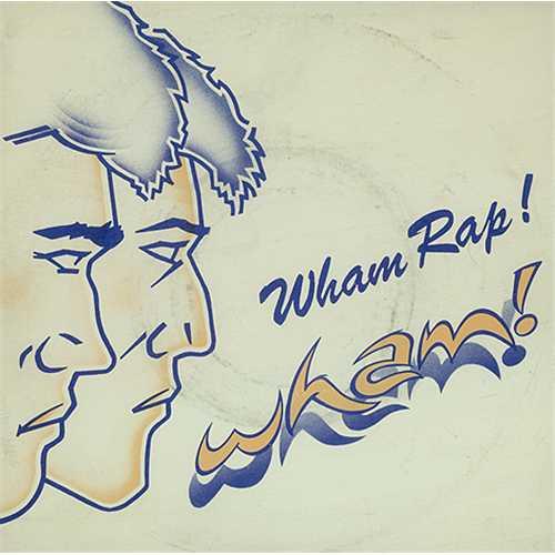 17. Wham: Wham Rap (Enjoy What You Do)! Seine allererste Single war eine Karikatur: auf britische Kids, die Stütze kassieren
