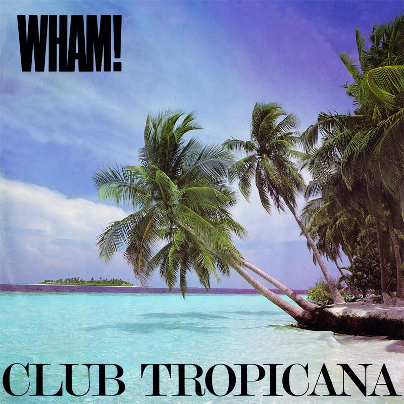 21. Wham: Club Tropicana. Nach den ersten drei WHAM-Singles, alle Anti-Thatcher, bietet diese hier fröhlichen Stumpfsinn, de