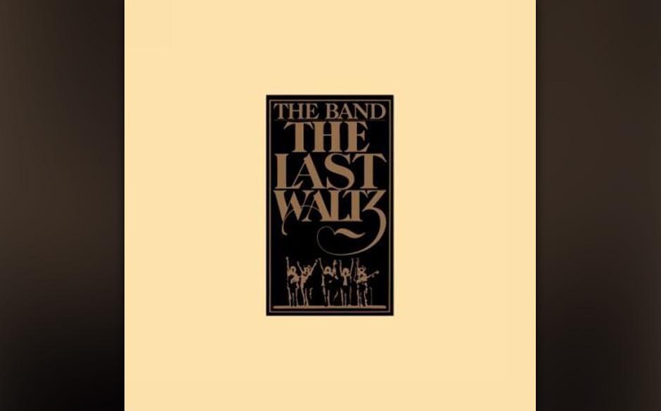 23. The Band - The Last Waltz (1978)  Den Film vom Farewell-Tanz '76 mochte sich Levon Helm kaum anschauen, weil Martin Sco