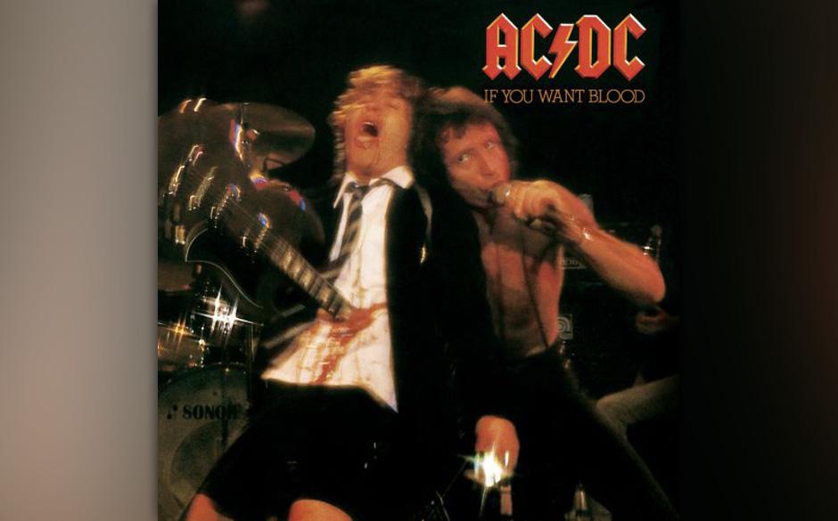 13. AC/DC - If You Want Blood... (1978)  Das titelgebende Versprechen hielten AC/DC mit ihrem ersten Live-Album – noch mit