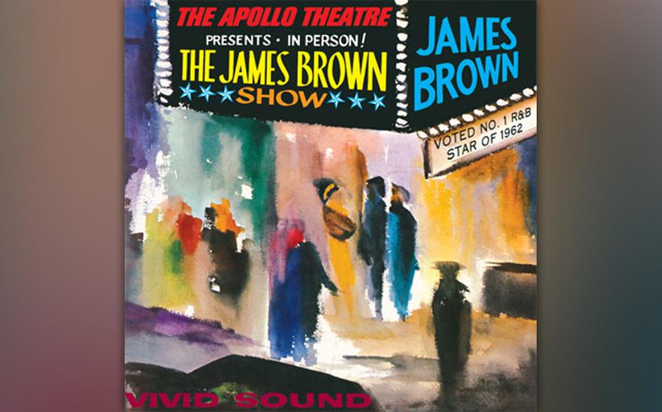 1. James Brown - Live At The Apollo (1963)  Wer mit den Rock-Live-Doppelalben der frühen 70er-Jahre sozialisiert wurde, muss