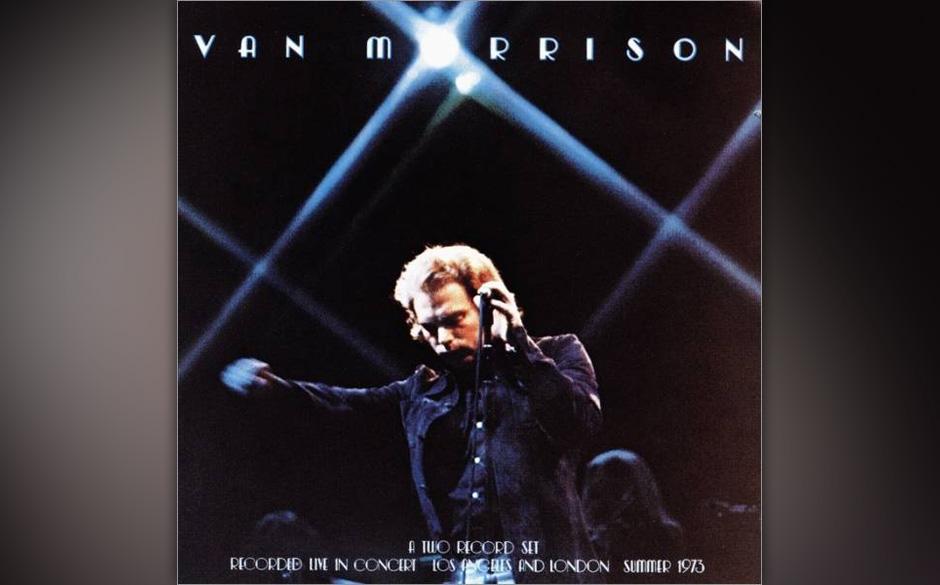 7. Van Morrison - It's Too Late To Stop Now (1974)  Vermutlich war Van Morrison nie besser als 1973. Die auf diesem Doppelalb