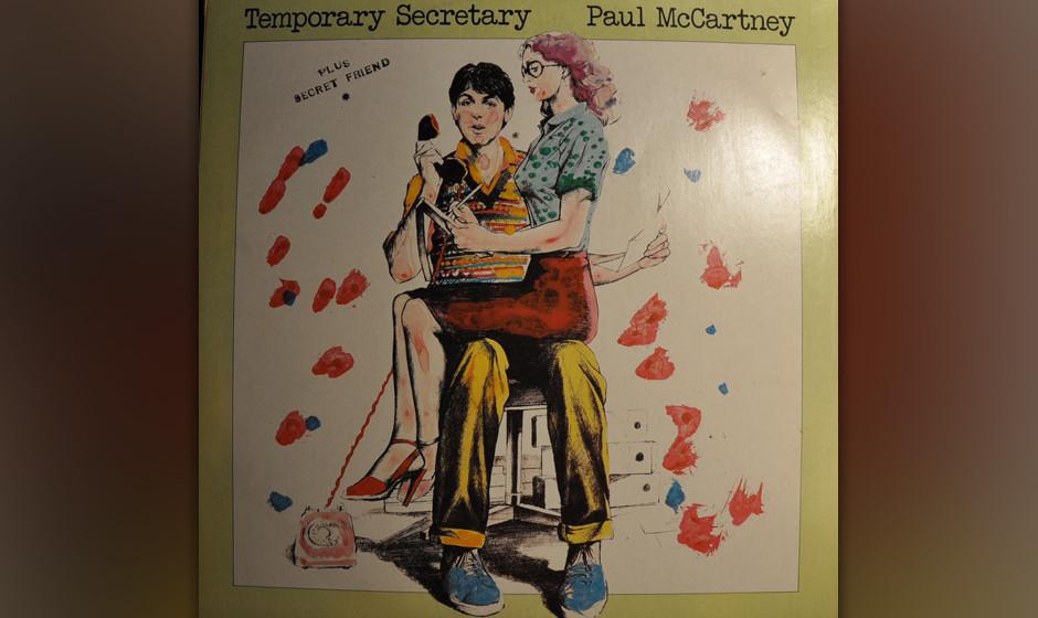 """35. Temporary Secretary (Auf """"McCartney II"""", 1980) Der Text ist ein Witz – und nicht einmal ein richtig guter. Aber der"""