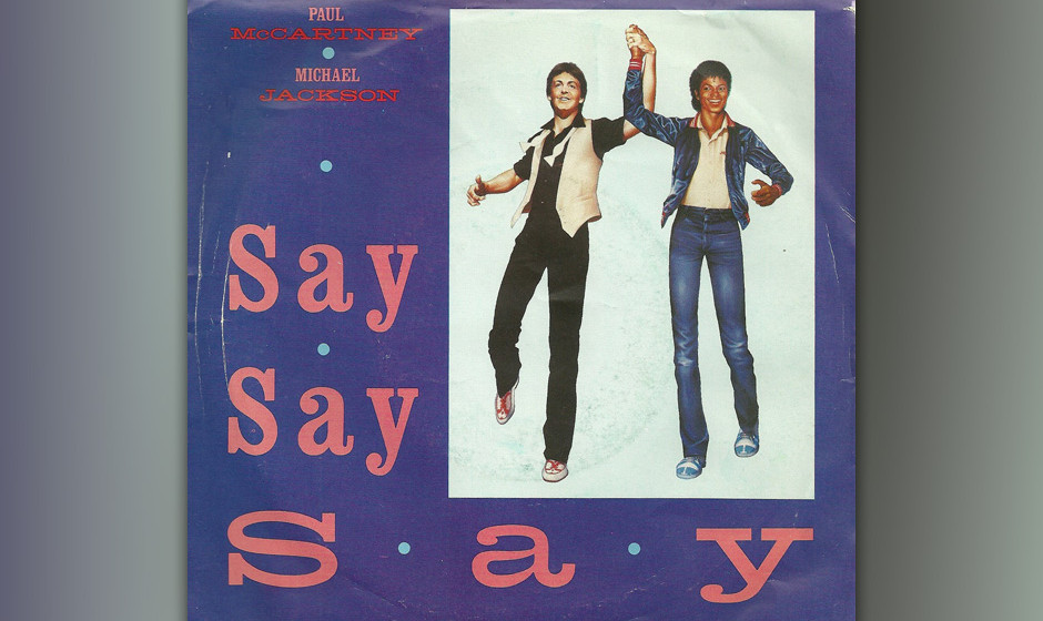 "55. Say Say Say (Auf ""Pipes Of Peace"", 1983). McCartney gastierte auf Michael Jacksons ""Thriller"", Jacko revanchierte"