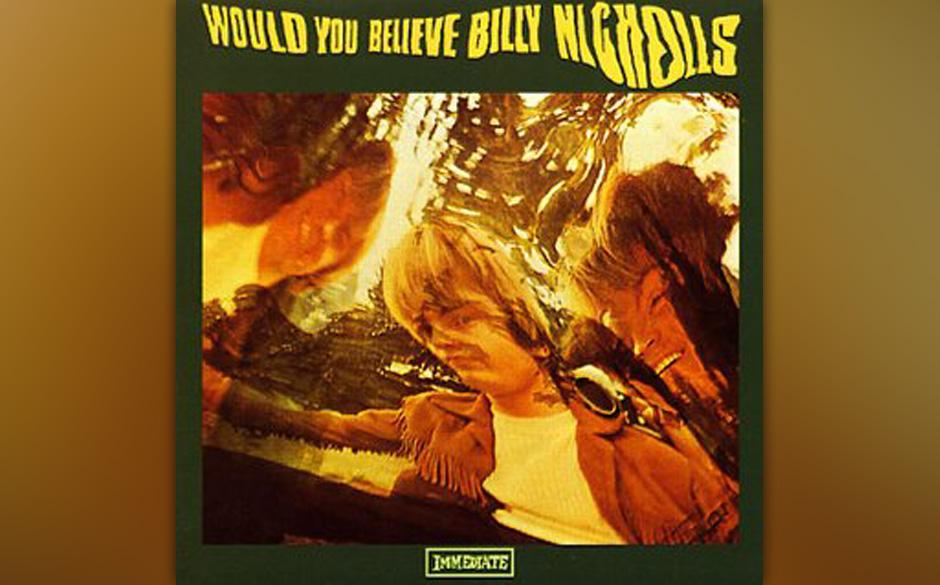 Billy Nicholls -  Would You Believe (1968, Immediate IMCP 009) Das Immediate-Label von Andrew Loog Oldham scheiterte 1970. 10