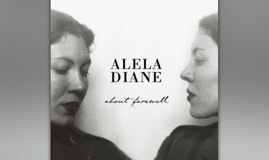 Alela Diane - 'About Farewell'  Eine Scheidung und die magische Frau aus Portland: Auf 'About Farewell' zeigt Alela Diane nac