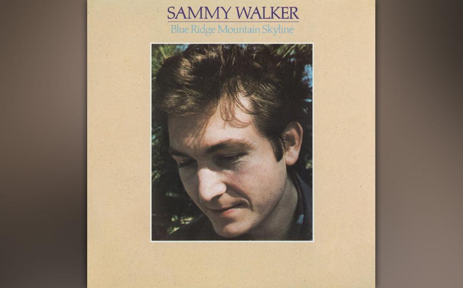 Sammy Walker - Blue Ridge Mountain Skyline  Den Freitod seines Freundes und Mentors Phil Ochs hat Sammy Walker nie verwunden.