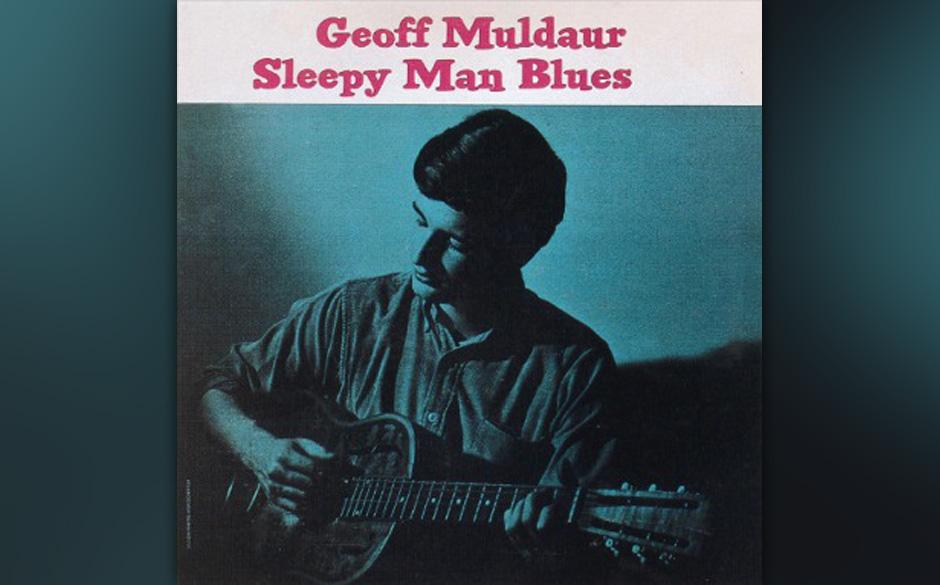 Geoff Muldaur - Sleepy Man Blues  Kann ein weißer Junge den Blues unter die Haut singen, ohne jegliche Erfahrung in Deprivat