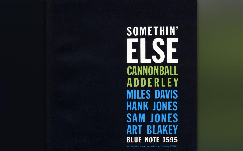 Cannonball Adderley - Somethin' Else  Wer im Jazz zu Hause ist, weiß um Bedeutung und Brillanz dieses Albums und wird sich a