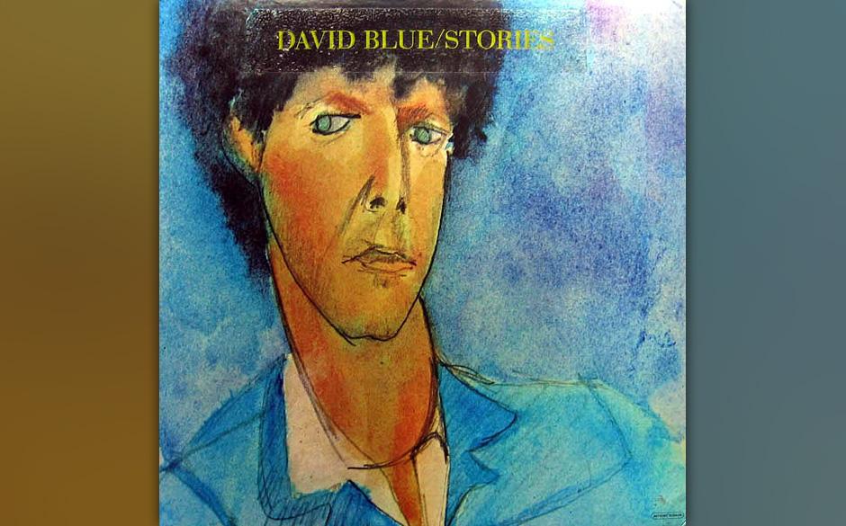 David Blue - Stories  Seinen Sturm und Drang lebte Stuart David Cohen aka David Blue in den Straßen und Clubs von New York a