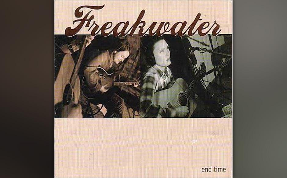 Freakwater - End Time  Um die Trübsal des Lebens und seine Endlichkeit drehen sich die Songs von Catherine Ann Irwin und Jan