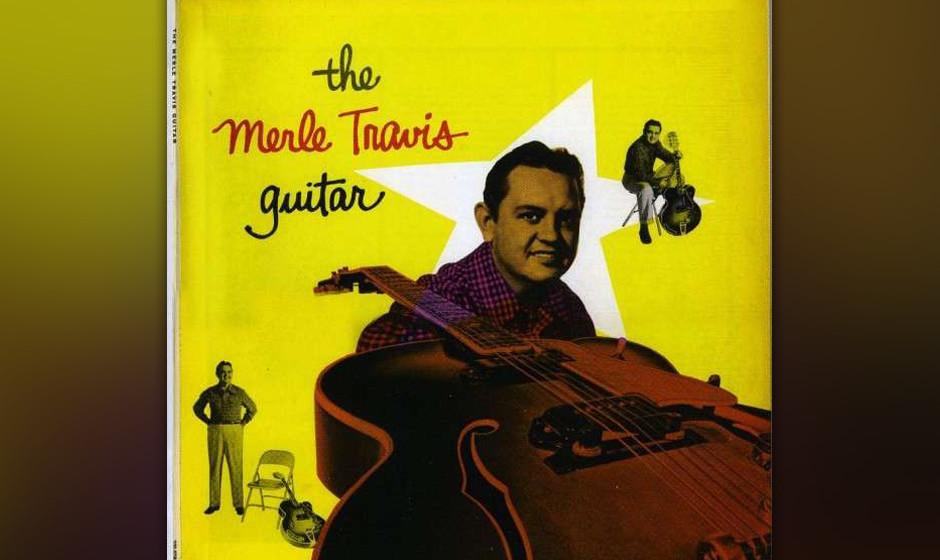 Merle Travis - The Merle Travis Guitar  Die bare Selbstverständlichkeit, mit der Merle Travis den Saiten seiner Gitarre dies