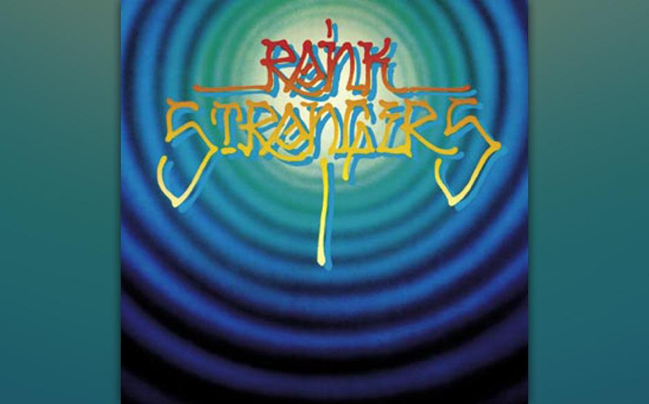 Rank Strangers - Rank Strangers  Ihren Moniker verdankte die Band um Chris Darrow und Robb Strandlund dem sagenhaften Bluegra