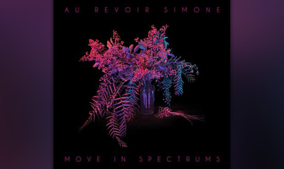 Au Revoir Simone - 'Move In Spectrums' (20.9.)