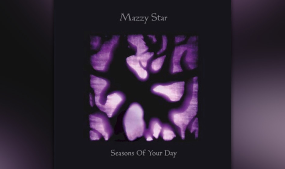 Mazzy Star - 'Seasons of Your Day' (27.9.)