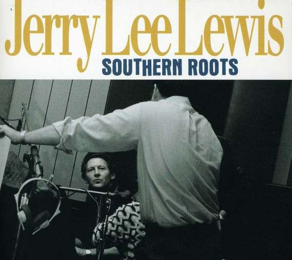 Jerry Lee Lewis - Southern Roots