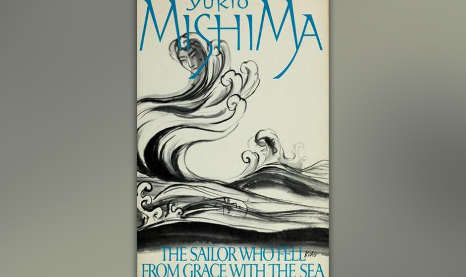 The Sailor Who Fell From Grace With The Sea, Yukio Mishima, 1963 (dt. Der Seemann, der die See verriet)