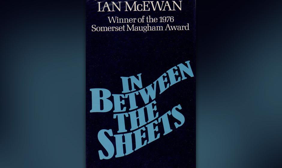 In Between the Sheets, Ian McEwan, 1978 (dt. Zwischen den Laken. Erzählungen)
