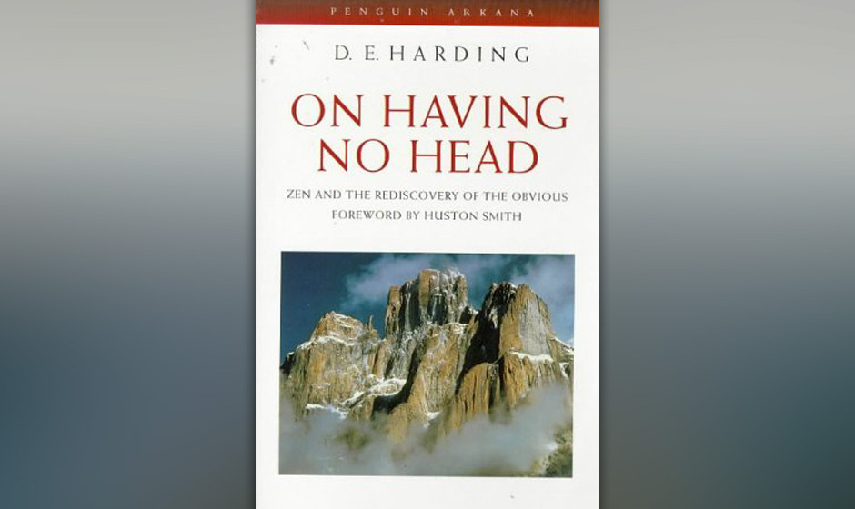 On Having No Head: Zen and the Rediscovery of the Obvious, Douglas Harding, 1961 (dt. Die Entdeckung der Kopflosigkeit: Einfa