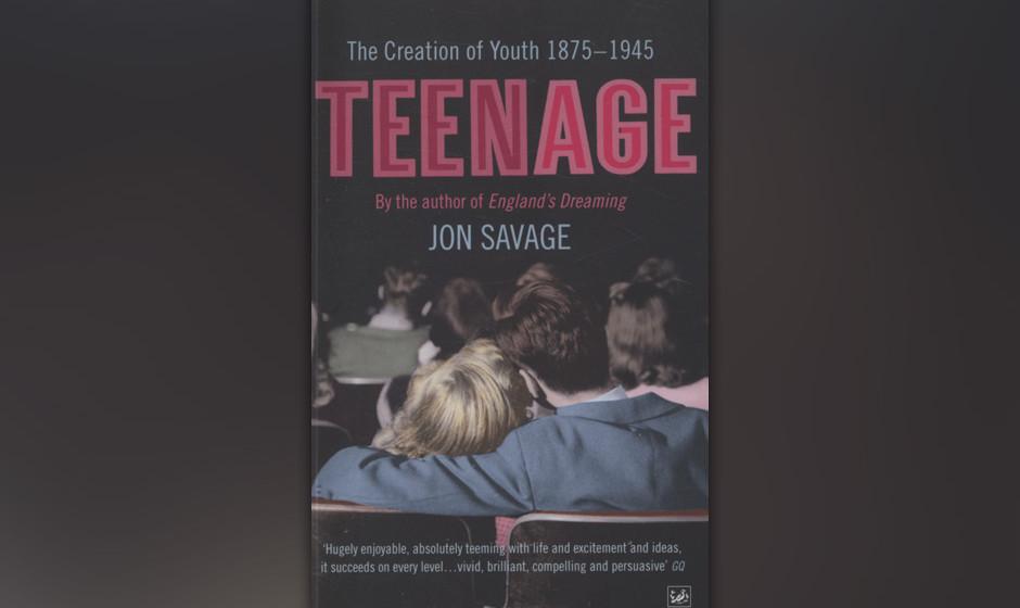 Teenage: The Creation of Youth 1875-1945, Jon Savage, 2007 (dt. Teenage: Die Erfindung der Jugend)