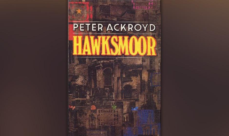 Hawksmoor, Peter Ackroyd, 1985 (dt. Der Fall des Baumeisters)