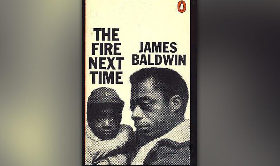 The Fire Next Time, James Baldwin, 1963 (dt. Hundert Jahre Freiheit ohne Gleichberechtigung)