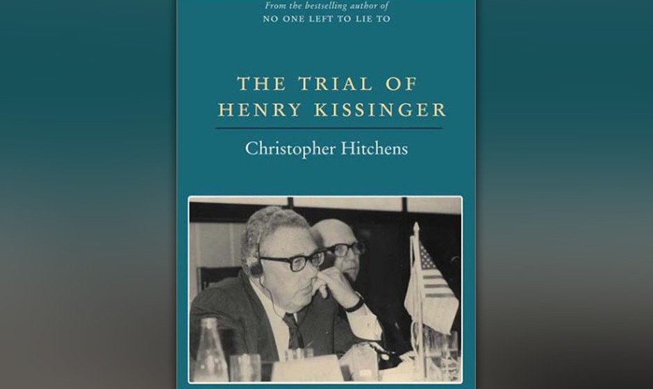 The Trial of Henry Kissinger, Christopher Hitchens, 2001 (dt. Die Akte Kissinger)