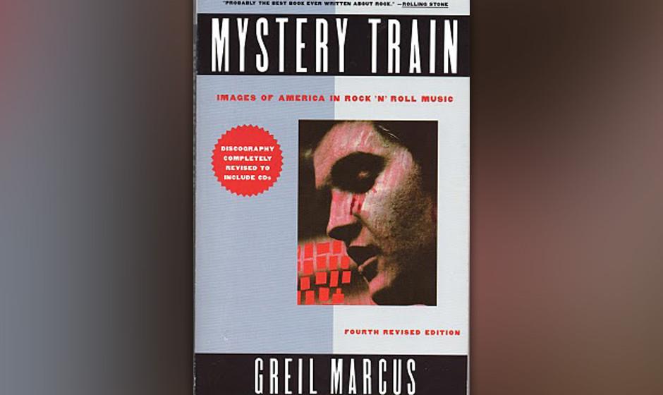Mystery Train, Greil Marcus, 1975 (dt. Mystery Train: Der Traum von Amerika in Liedern der Popmusik)
