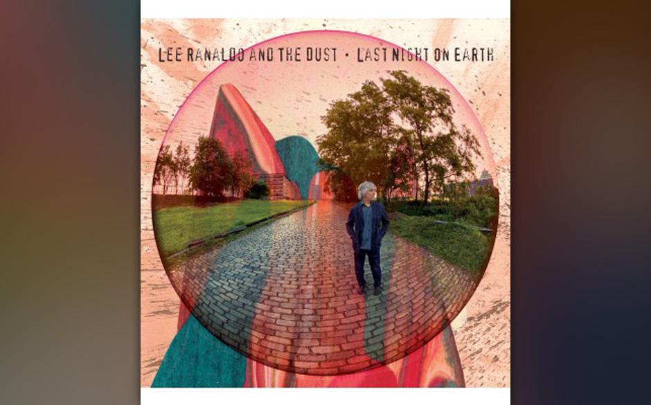 Lee Ranaldo & The Dust –Last Night On Earth