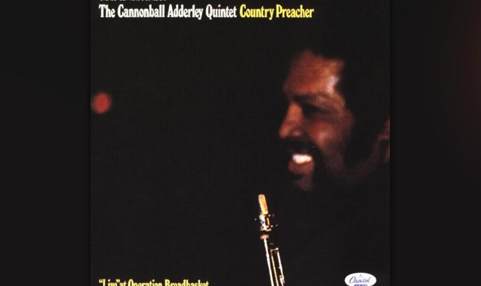54. Cannonball Adderley Quintet - Country Preacher (1969). Hard Bop zu Ehren von Reverend Jesse Jackson.