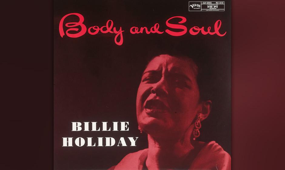 58. Billie Holiday - Body And Soul (1957). Lady Day kurz vor Einbruch der Nacht. Beseelt.