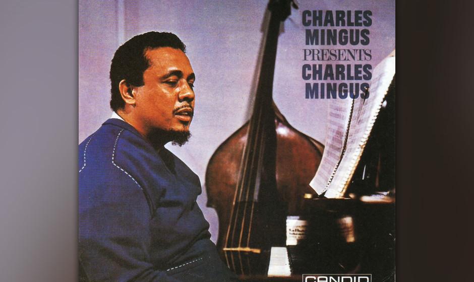 59. Charlie Mingus - …Presents Charlie Mingus (1960). Wild und kompakt.