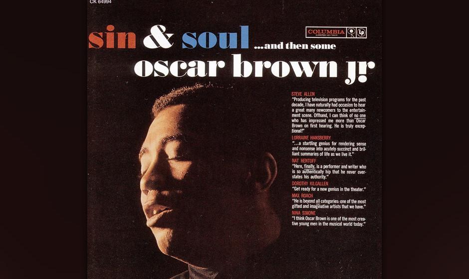 63. Oscar Brown Jr. - Sin & Soul… And then Some (1960). Der große Songlyriker als toller Soul-Sänger.
