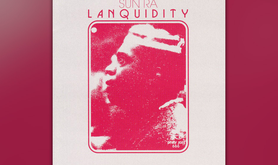 68. Sun Ra - Lanquidity (1978). Funk from outer space.