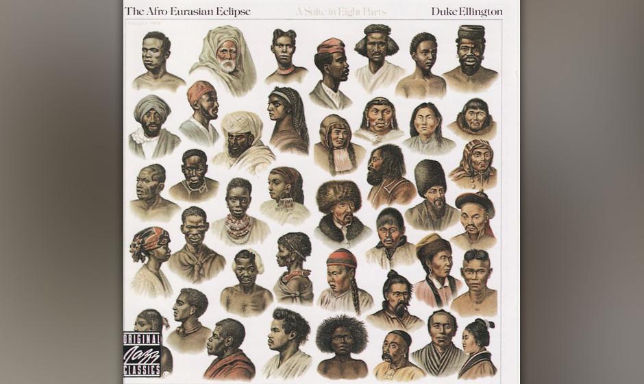 70. Duke Ellington - Afro-Eurasian Eclipse (1971). Exotisch, deep und immer noch furios. Der Duke im Herbst seiner Karriere.