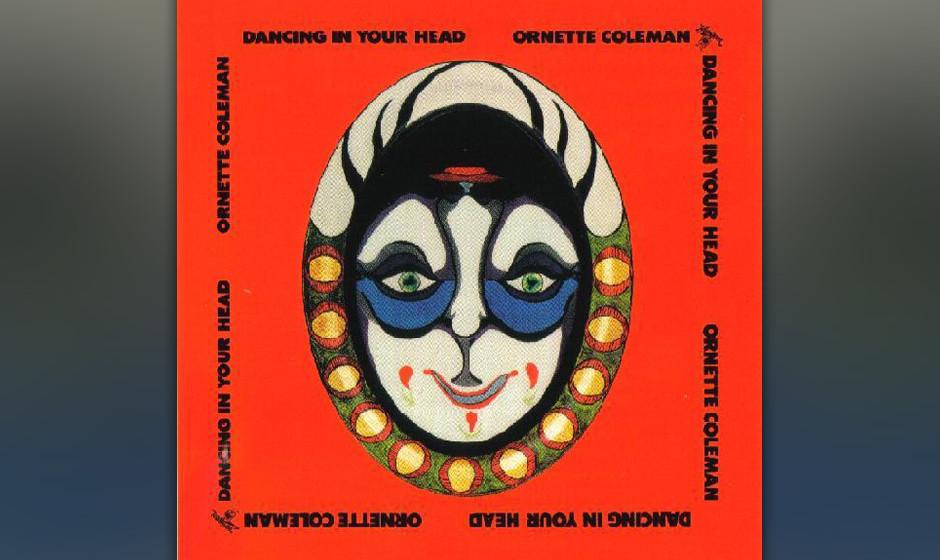 78. Ornette Coleman - Dancing In Your Heads (1977). Der Innovator inspiriert von Funk und marokkanischer Musik.