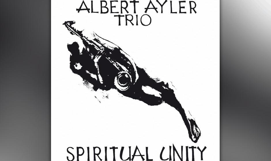 81. Albert Ayler Trio - Spiritual Unity (1965). Ayler setzt sich an die Spitze der Avantgarde.